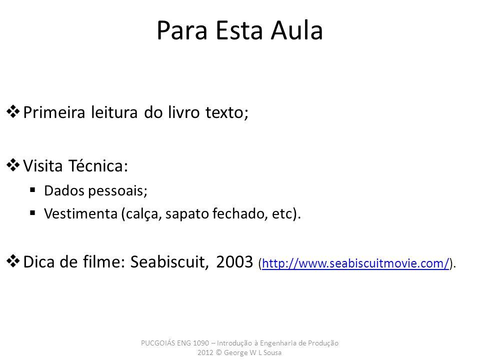 Primeira leitura do livro texto; Visita Técnica: Dados pessoais; Vestimenta (calça, sapato fechado, etc). Dica de filme: Seabiscuit, 2003 (http://www.
