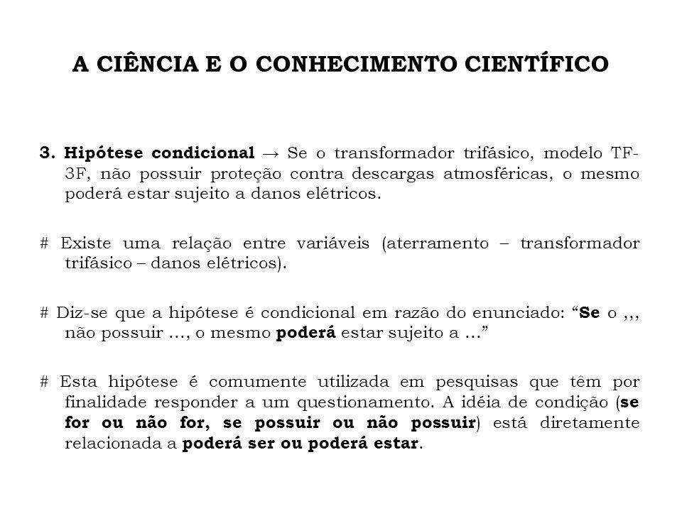 A CIÊNCIA E O CONHECIMENTO CIENTÍFICO 3.