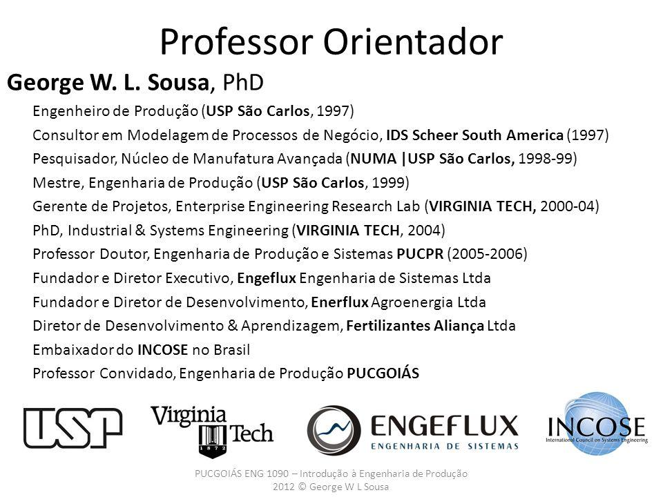 George W. L. Sousa, PhD Engenheiro de Produção (USP São Carlos, 1997) Consultor em Modelagem de Processos de Negócio, IDS Scheer South America (1997)