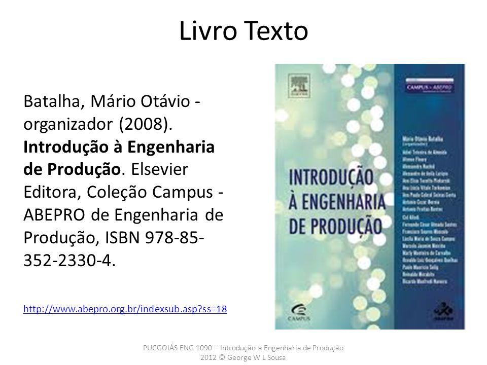 Batalha, Mário Otávio - organizador (2008). Introdução à Engenharia de Produção. Elsevier Editora, Coleção Campus - ABEPRO de Engenharia de Produção,