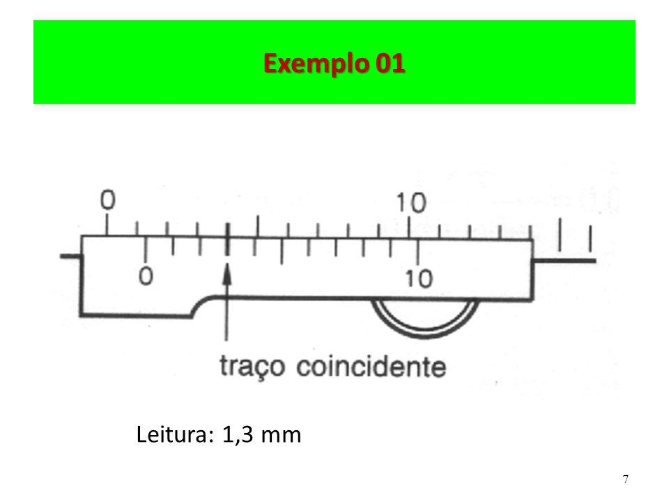7 Exemplo 01 Leitura: 1,3 mm