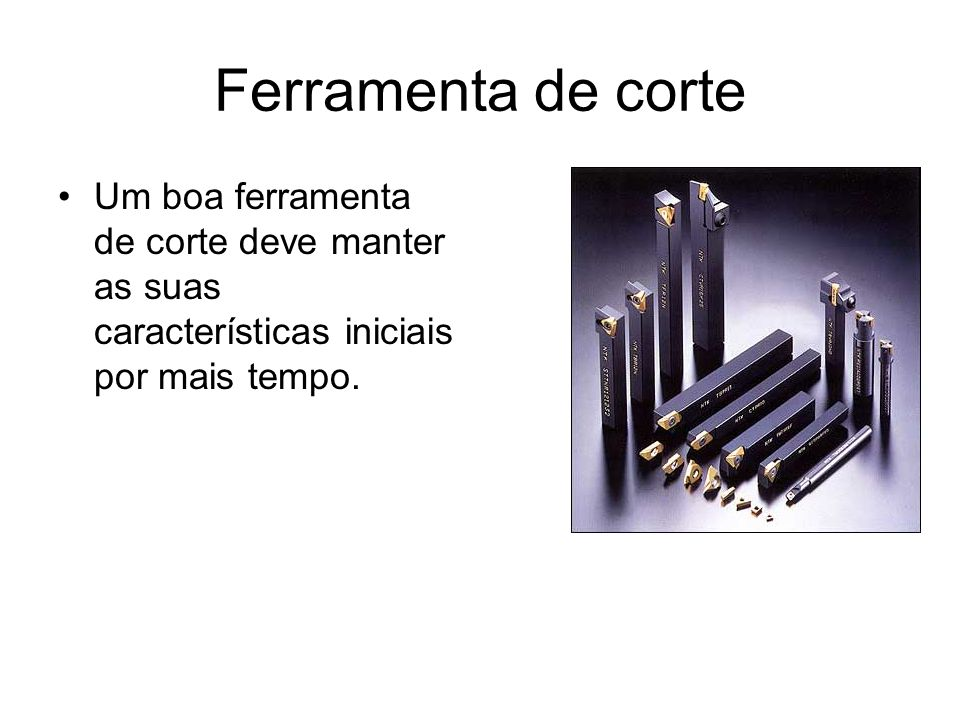 Ferramenta de corte Com o aquecimento pelo atrito: Encruamento: endurecimento do metal após o aquecimento, seguido de resfriamento rápido Microsoldagem: fusão de partículas da peça à ferramenta de corte