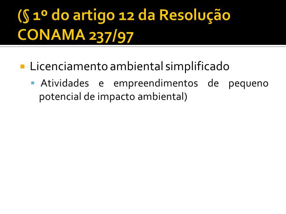Licenciamento ambiental simplificado Atividades e empreendimentos de pequeno potencial de impacto ambiental)