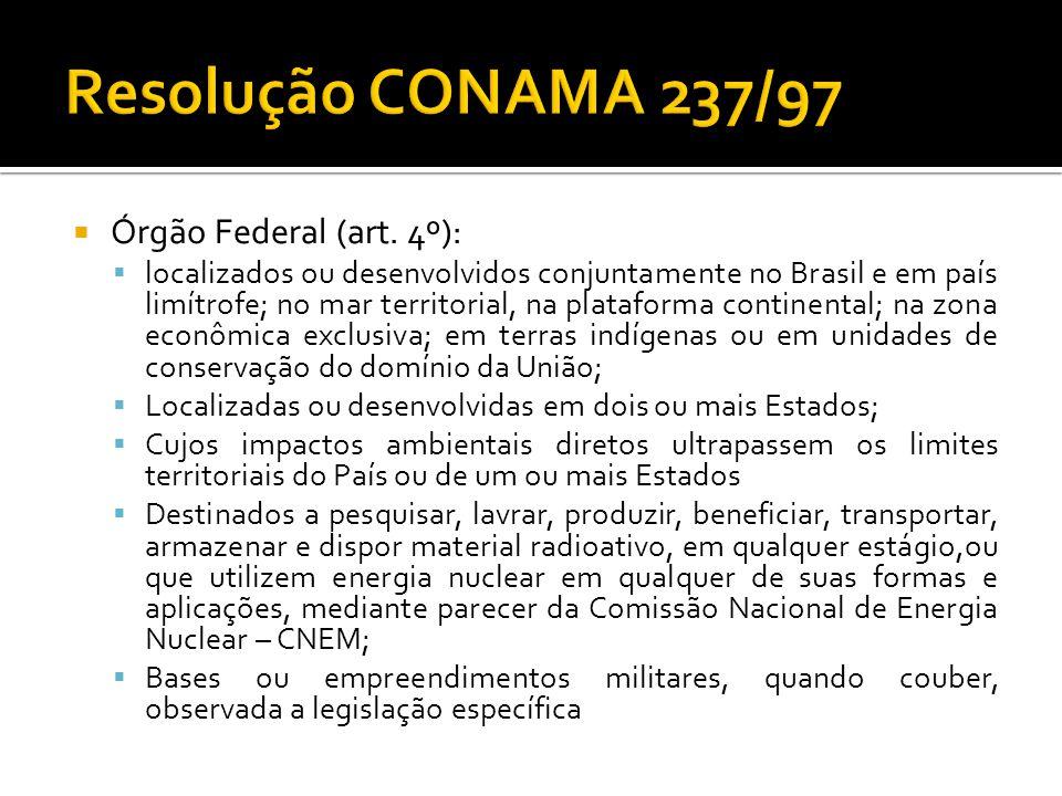 Órgão Federal (art. 4º): localizados ou desenvolvidos conjuntamente no Brasil e em país limítrofe; no mar territorial, na plataforma continental; na z