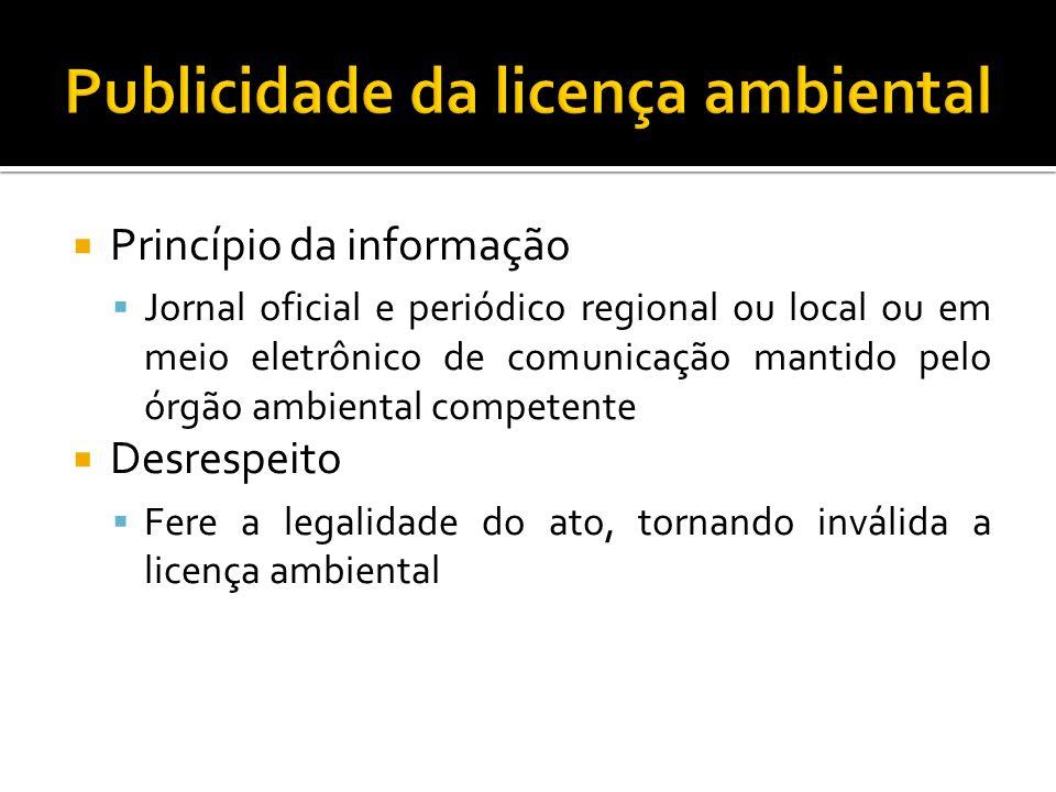 Princípio da informação Jornal oficial e periódico regional ou local ou em meio eletrônico de comunicação mantido pelo órgão ambiental competente Desr