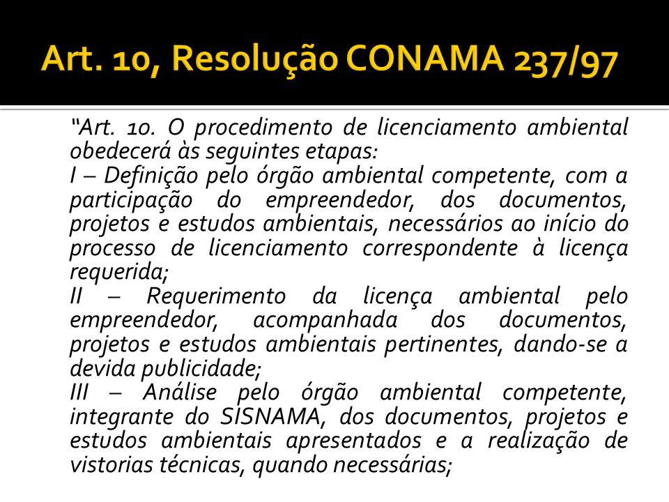 Art. 10. O procedimento de licenciamento ambiental obedecerá às seguintes etapas: I – Definição pelo órgão ambiental competente, com a participação do
