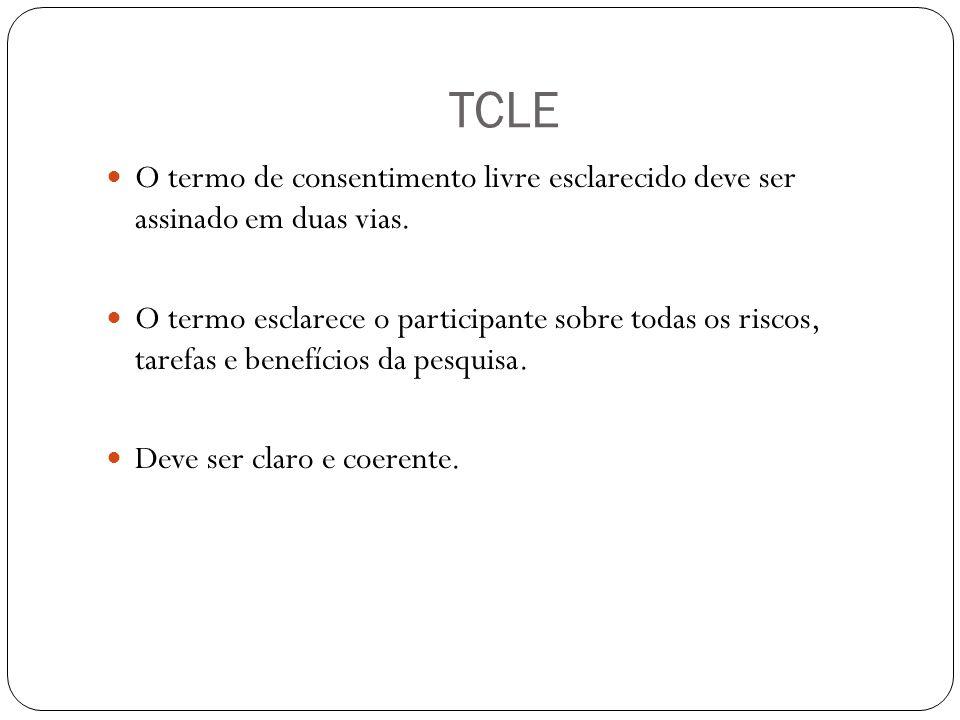 TCLE O termo de consentimento livre esclarecido deve ser assinado em duas vias. O termo esclarece o participante sobre todas os riscos, tarefas e bene