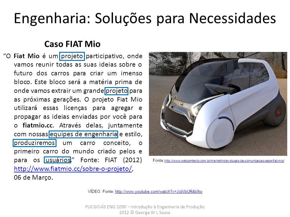 PUCGOIÁS ENG 1090 – Introdução à Engenharia de Produção 2012 © George W L Sousa Engenharia: Soluções para Necessidades VÍDEO.