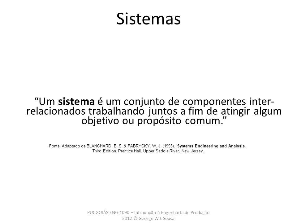 Um sistema é um conjunto de componentes inter- relacionados trabalhando juntos a fim de atingir algum objetivo ou propósito comum.