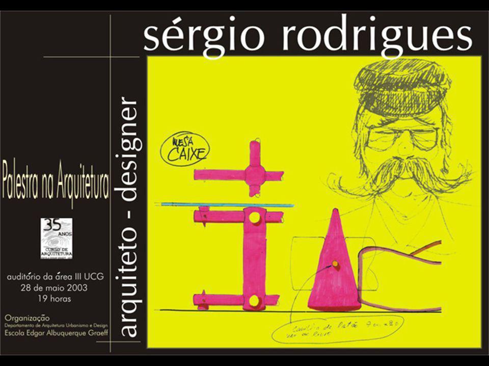 De todos os designers brasileiros Sérgio Rodrigues talvez seja o mais profundamente comprometido com os valores e materiais da terra, tendo se arraigado definitivamente a formas e padrões de nossa cultura.