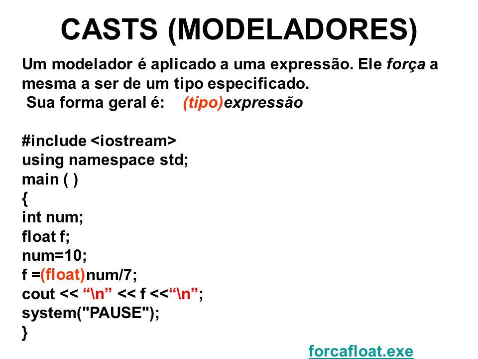 CASTS (MODELADORES) Um modelador é aplicado a uma expressão.
