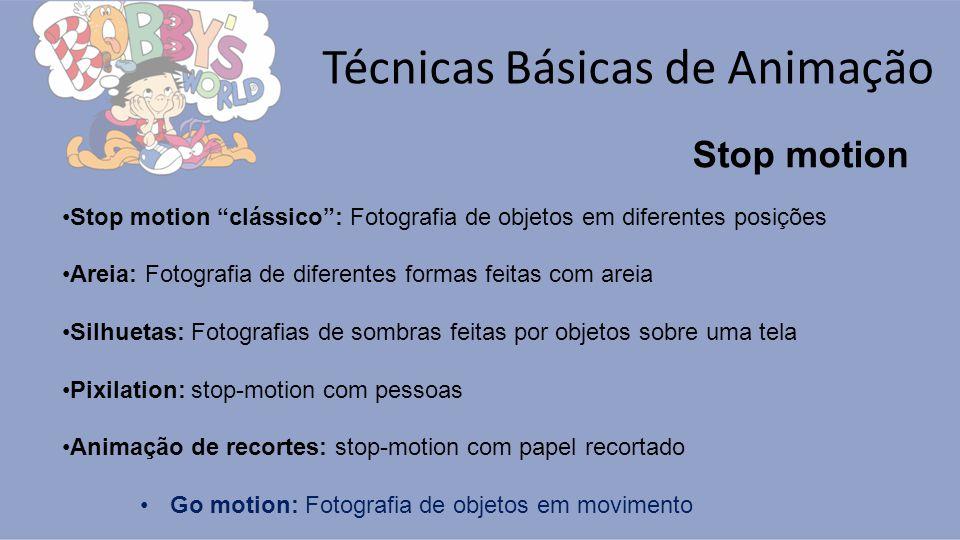 Técnicas Básicas de Animação Stop motion Stop motion clássico: Fotografia de objetos em diferentes posições Areia: Fotografia de diferentes formas fei
