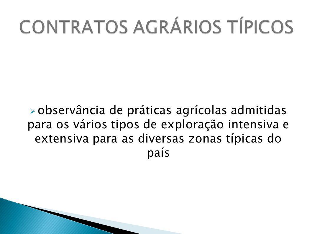observância de práticas agrícolas admitidas para os vários tipos de exploração intensiva e extensiva para as diversas zonas típicas do país