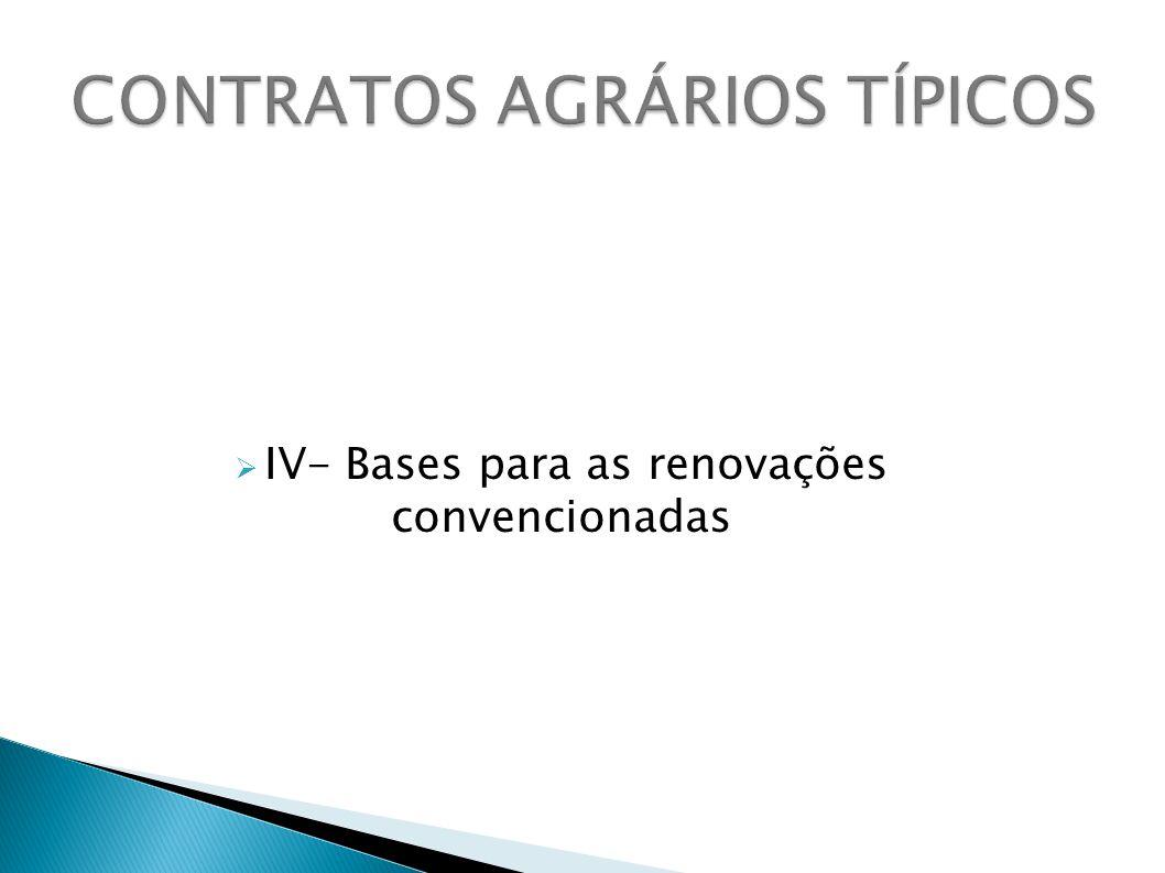 IV- Bases para as renovações convencionadas