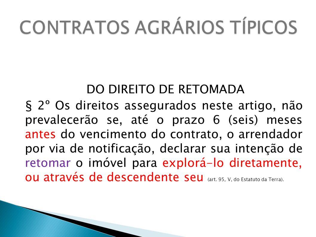 DO DIREITO DE RETOMADA § 2º Os direitos assegurados neste artigo, não prevalecerão se, até o prazo 6 (seis) meses antes do vencimento do contrato, o a