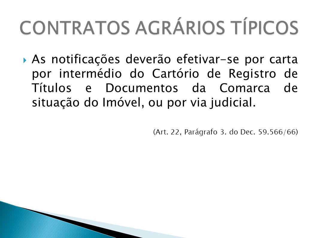 As notificações deverão efetivar-se por carta por intermédio do Cartório de Registro de Títulos e Documentos da Comarca de situação do Imóvel, ou por