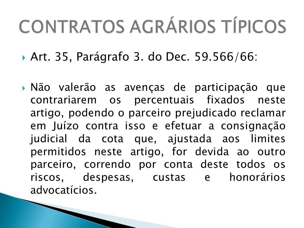 Art. 35, Parágrafo 3. do Dec. 59.566/66: Não valerão as avenças de participação que contrariarem os percentuais fixados neste artigo, podendo o parcei