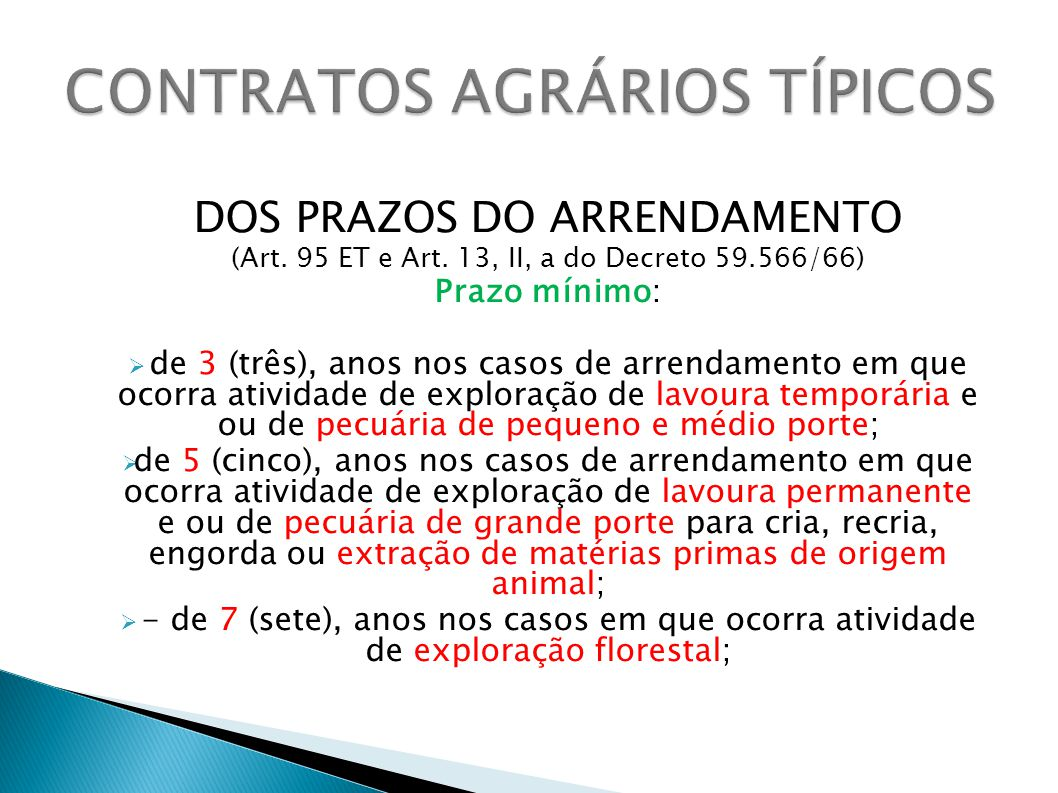 DOS PRAZOS DO ARRENDAMENTO (Art. 95 ET e Art. 13, II, a do Decreto 59.566/66) Prazo mínimo: de 3 (três), anos nos casos de arrendamento em que ocorra