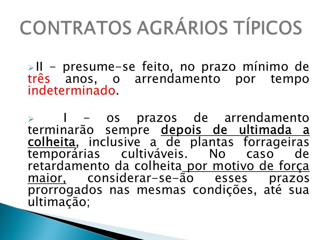 V.Mudança da destinação do Imóvel Rural; VI. Abandono total ou parcial do cultivo; VII.