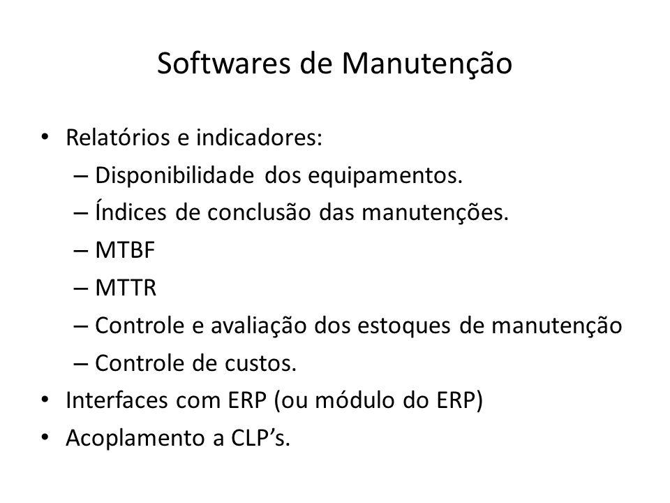 Softwares de Manutenção Relatórios e indicadores: – Disponibilidade dos equipamentos.