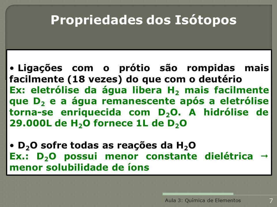 Posição na Tabela Periódica 1º elemento da TP (propriedades semelhantes ao G18) 1º período H e He (propriedades diferentes dos principais grupos da TP) 8