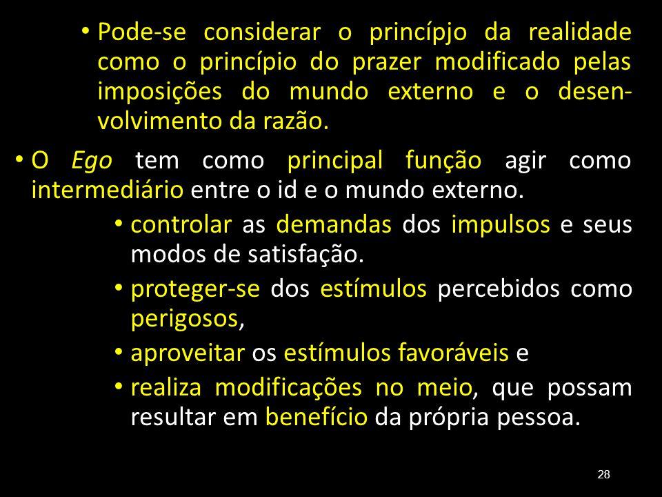 Pode-se considerar o princípjo da realidade como o princípio do prazer modificado pelas imposições do mundo externo e o desen volvimento da razão. O
