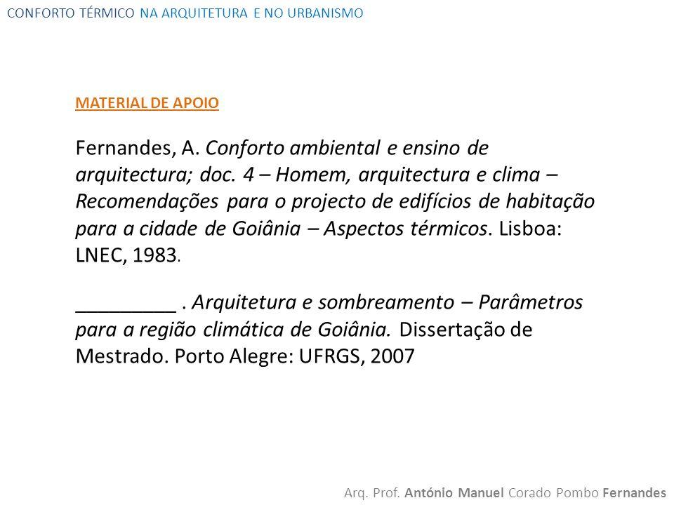 CONFORTO TÉRMICO NA ARQUITETURA E NO URBANISMO Arq. Prof. António Manuel Corado Pombo Fernandes MATERIAL DE APOIO Fernandes, A. Conforto ambiental e e