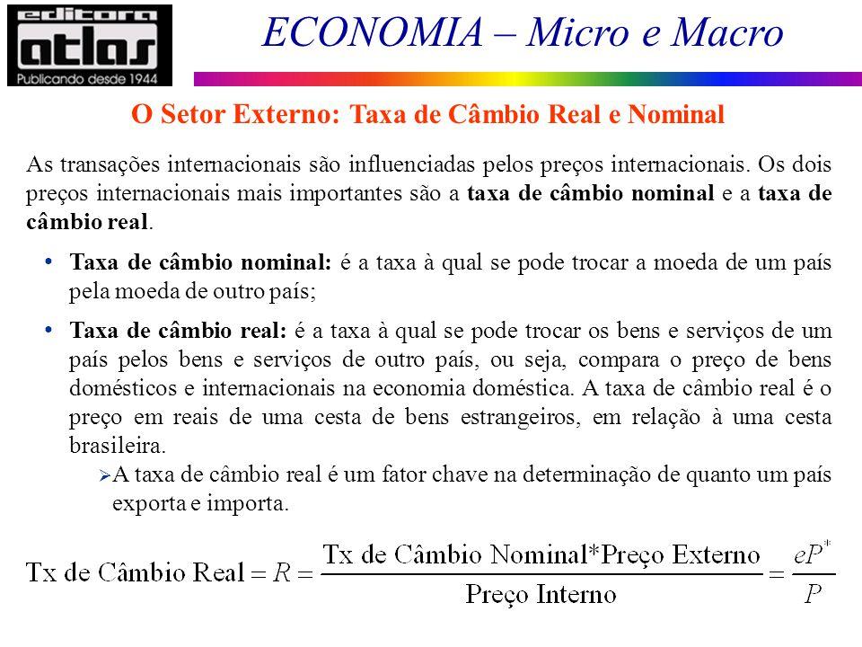 ECONOMIA – Micro e Macro 137 As transações internacionais são influenciadas pelos preços internacionais. Os dois preços internacionais mais importante