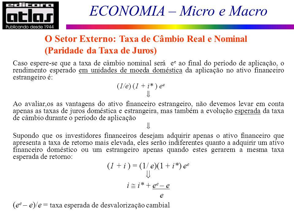 ECONOMIA – Micro e Macro 141 Caso espere-se que a taxa de câmbio nominal será e e ao final do período de aplicação, o rendimento esperado em unidades