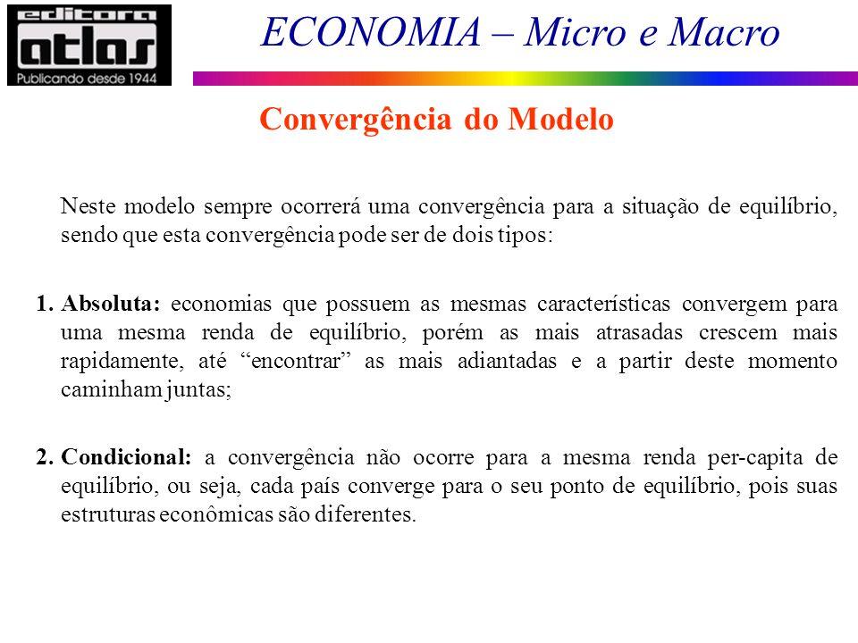 ECONOMIA – Micro e Macro 197 Neste modelo sempre ocorrerá uma convergência para a situação de equilíbrio, sendo que esta convergência pode ser de dois