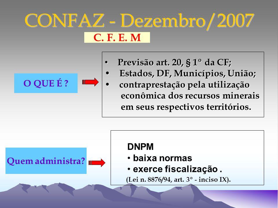 CONFAZ - Dezembro/2007 Previsão art. 20, § 1º da CF; Previsão art.