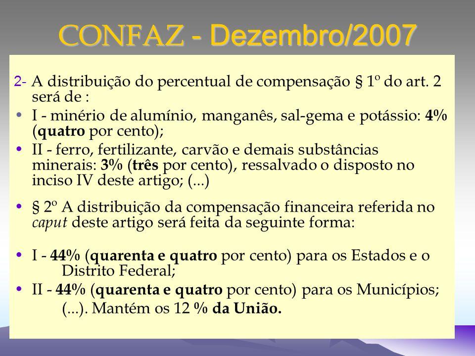CONFAZ - Dezembro/2007 2- A distribuição do percentual de compensação § 1º do art.