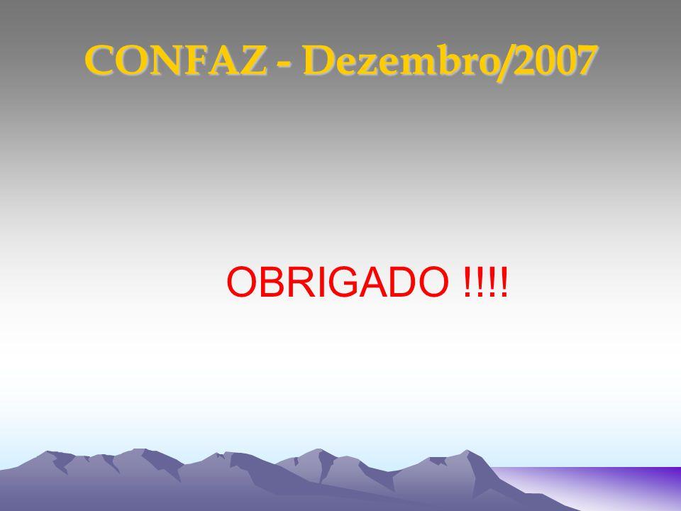 CONFAZ - Dezembro/2007 OBRIGADO !!!!