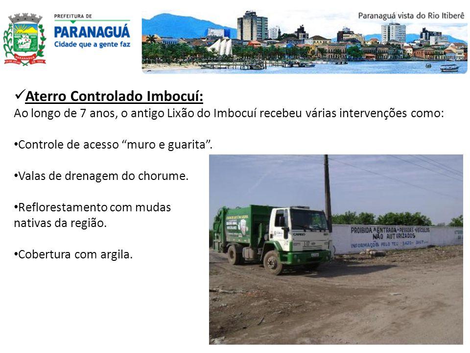 Aterro Controlado Imbocuí: Ao longo de 7 anos, o antigo Lixão do Imbocuí recebeu várias intervenções como: Controle de acesso muro e guarita. Valas de
