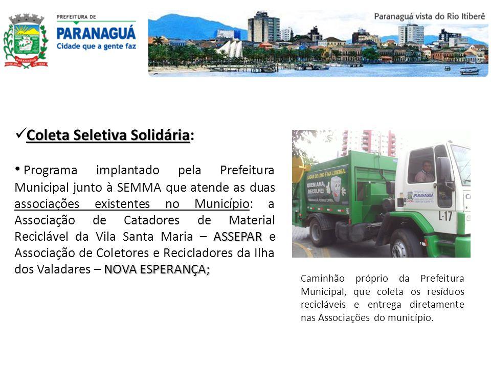 Coleta Seletiva Solidária Coleta Seletiva Solidária: ASSEPAR NOVA ESPERANÇA; Programa implantado pela Prefeitura Municipal junto à SEMMA que atende as