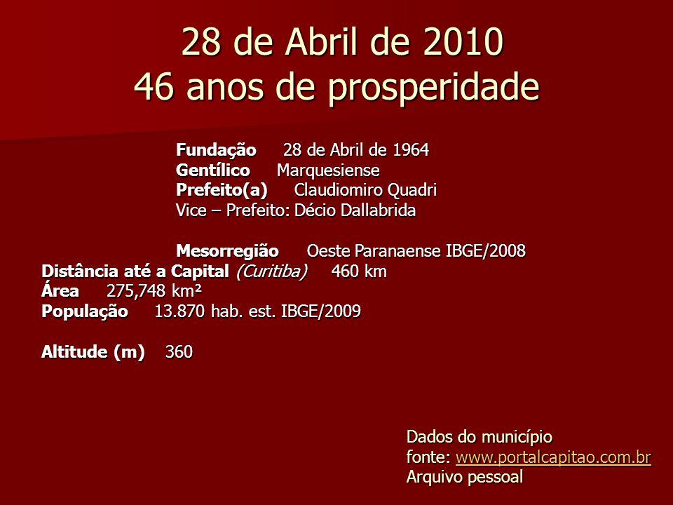 28 de Abril de 2010 46 anos de prosperidade 28 de Abril de 2010 46 anos de prosperidade Dados do município fonte: www.portalcapitao.com.br www.portalc