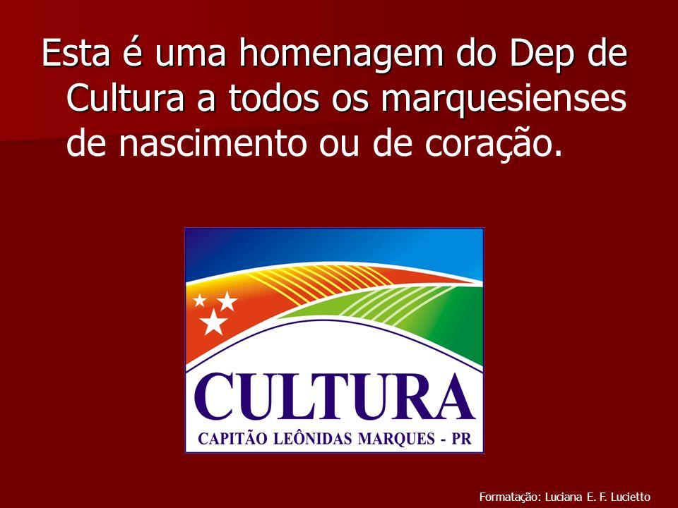 Esta é uma homenagem do Dep de Cultura a todos os marque Esta é uma homenagem do Dep de Cultura a todos os marquesienses de nascimento ou de coração.