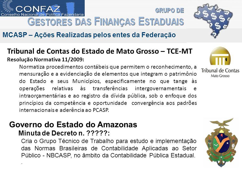 Tribunal de Contas do Estado de Mato Grosso – TCE-MT Resolução Normativa 11/2009: Normatiza procedimentos contábeis que permitem o reconhecimento, a m