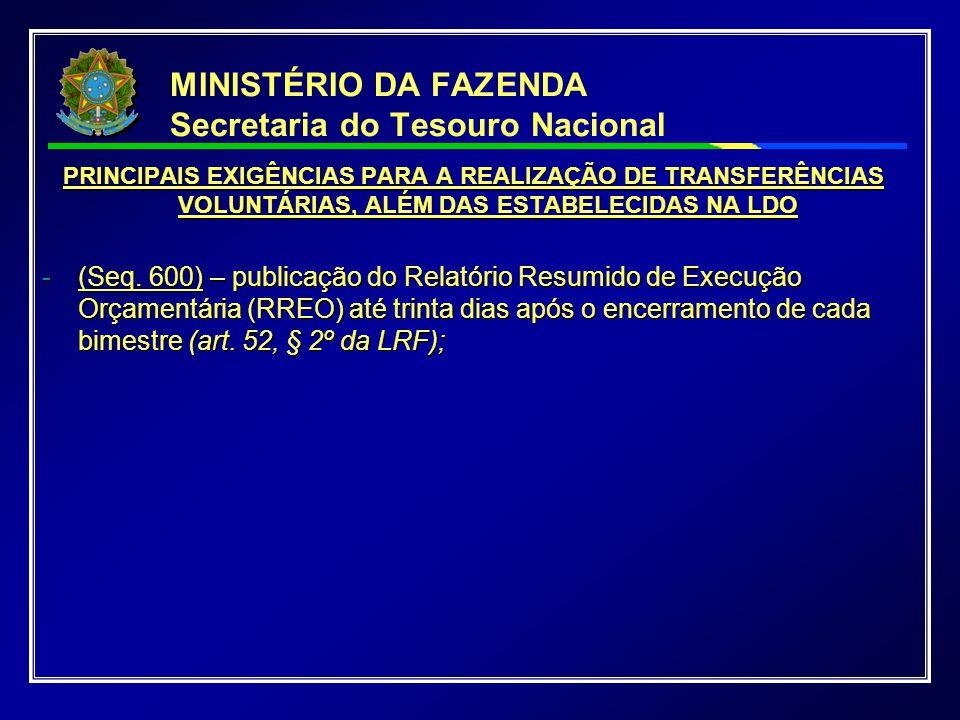 MINISTÉRIO DA FAZENDA Secretaria do Tesouro Nacional PRINCIPAIS EXIGÊNCIAS PARA A REALIZAÇÃO DE TRANSFERÊNCIAS VOLUNTÁRIAS, ALÉM DAS ESTABELECIDAS NA