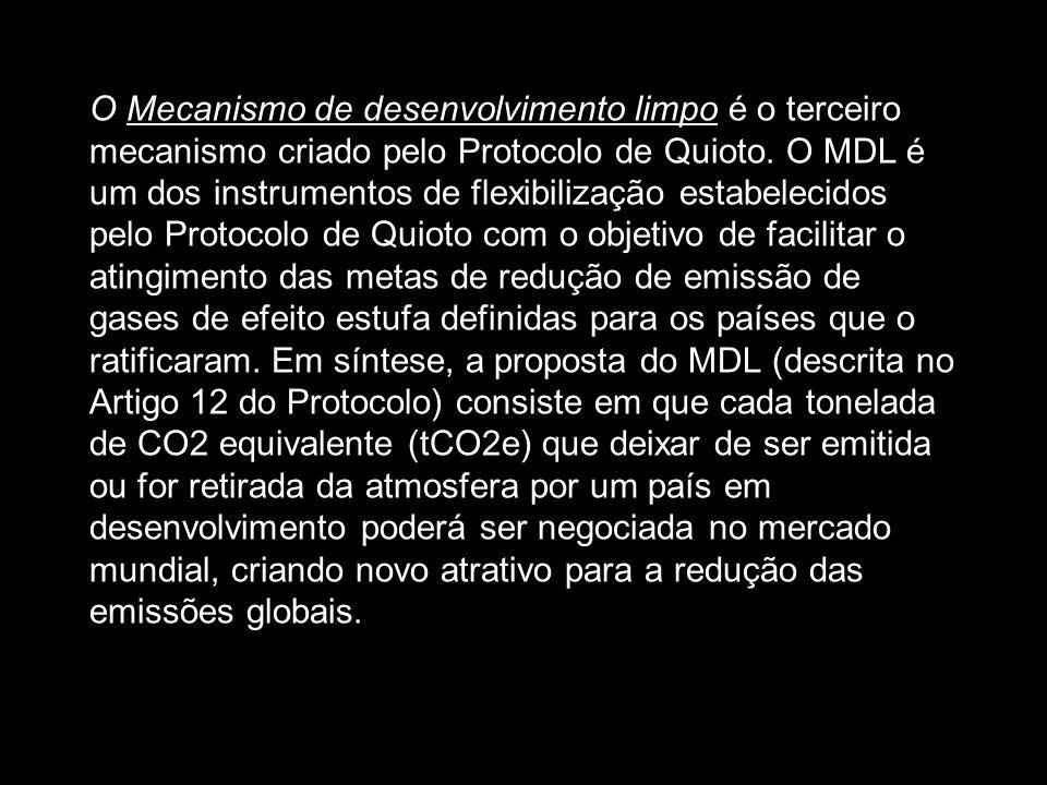 O Mecanismo de desenvolvimento limpo é o terceiro mecanismo criado pelo Protocolo de Quioto. O MDL é um dos instrumentos de flexibilização estabelecid