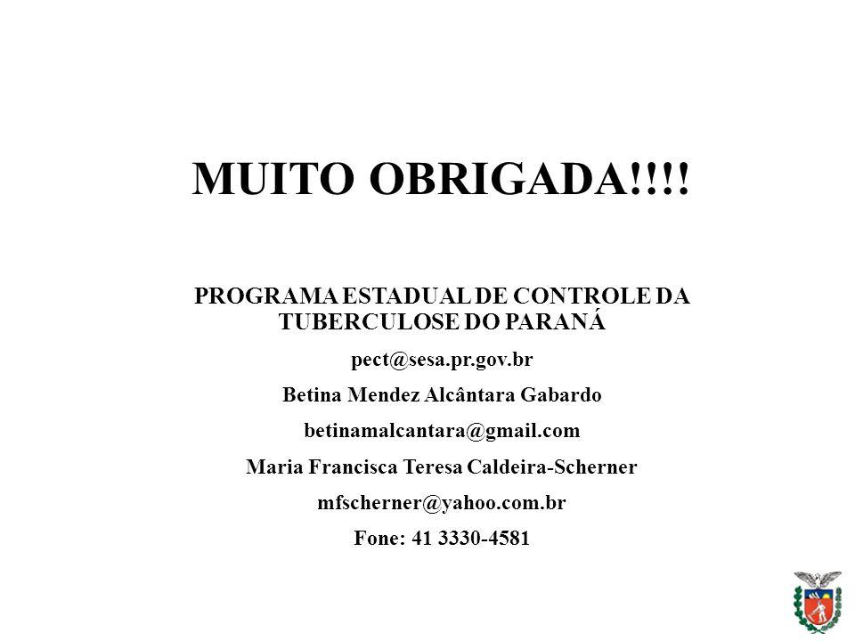 MUITO OBRIGADA!!!! PROGRAMA ESTADUAL DE CONTROLE DA TUBERCULOSE DO PARANÁ pect@sesa.pr.gov.br Betina Mendez Alcântara Gabardo betinamalcantara@gmail.c