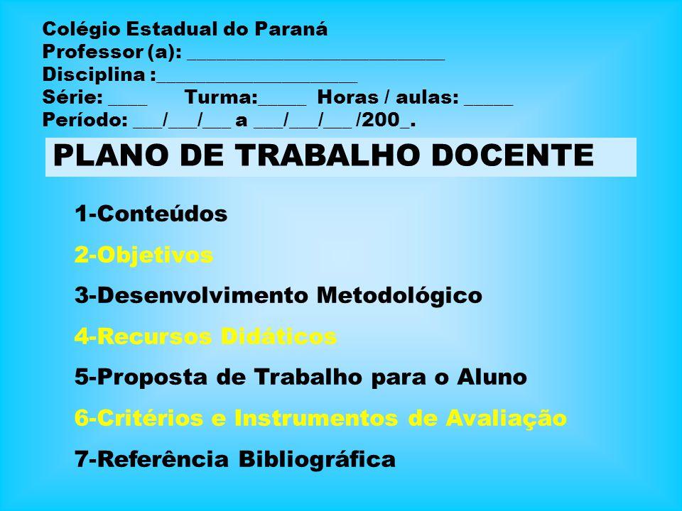 Colégio Estadual do Paraná Professor (a): ___________________________ Disciplina :_____________________ Série: ____ Turma:_____ Horas / aulas: _____ P