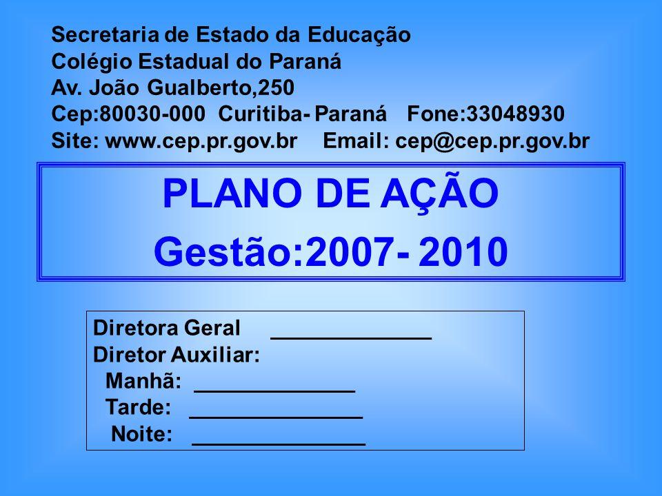 Secretaria de Estado da Educação Colégio Estadual do Paraná Av. João Gualberto,250 Cep:80030-000 Curitiba- Paraná Fone:33048930 Site: www.cep.pr.gov.b