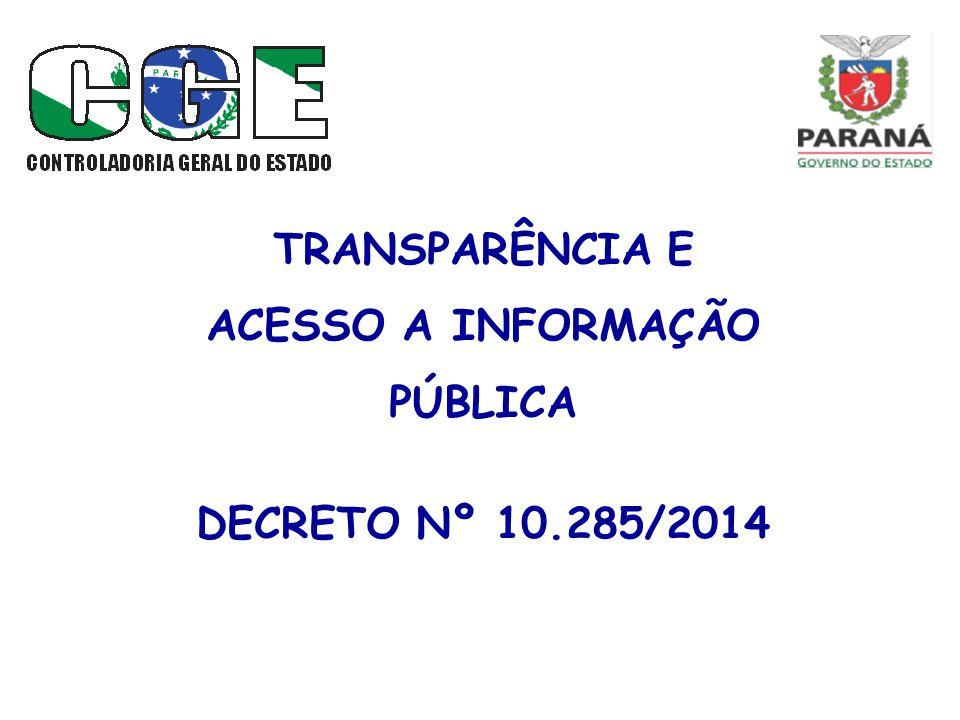O OBJETIVO DO DECRETO Regulamentar o acesso a informações previsto no art.