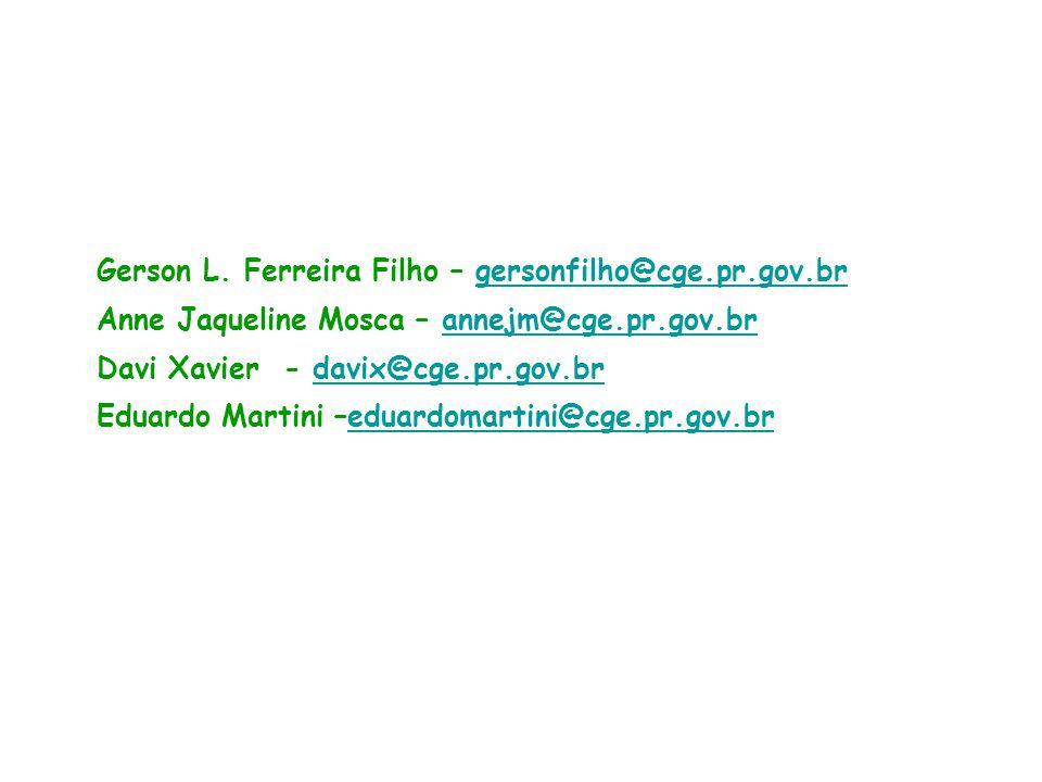 Gerson L. Ferreira Filho – gersonfilho@cge.pr.gov.brgersonfilho@cge.pr.gov.br Anne Jaqueline Mosca – annejm@cge.pr.gov.brannejm@cge.pr.gov.br Davi Xav
