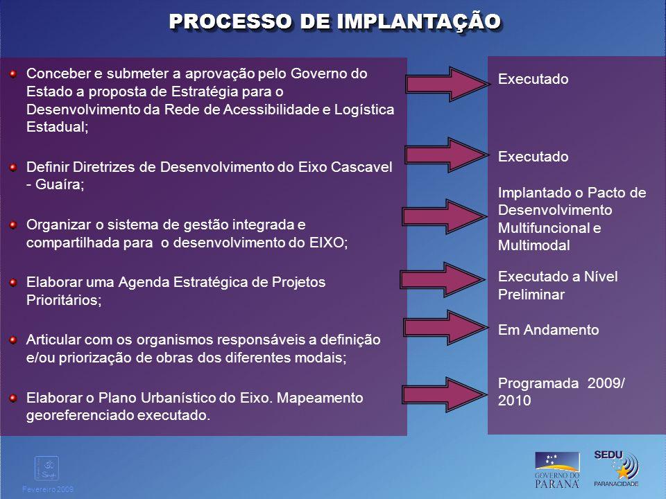 Clique para editar o estilo do título mestre Fevereiro 2009 Conceber e submeter a aprovação pelo Governo do Estado a proposta de Estratégia para o Des
