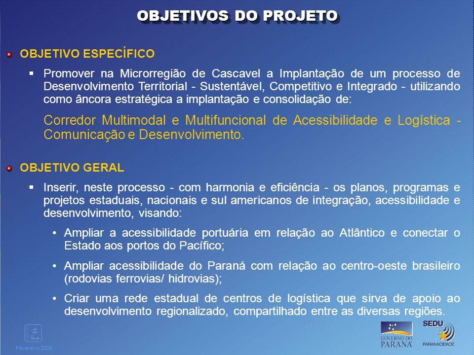 Clique para editar o estilo do título mestre Fevereiro 2009 OBJETIVO ESPECÍFICO Promover na Microrregião de Cascavel a Implantação de um processo de D