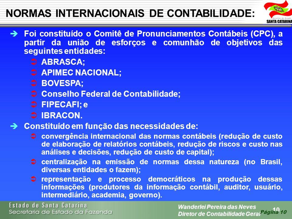 10 Wanderlei Pereira das Neves Diretor de Contabilidade Geral Página 10 Foi constituído o Comitê de Pronunciamentos Contábeis (CPC), a partir da união