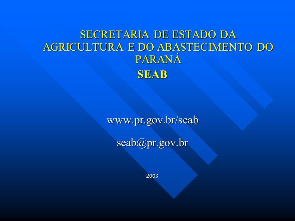 SECRETARIA DE ESTADO DA AGRICULTURA E DO ABASTECIMENTO DO PARANÁ SEABwww.pr.gov.br/seabseab@pr.gov.br2003