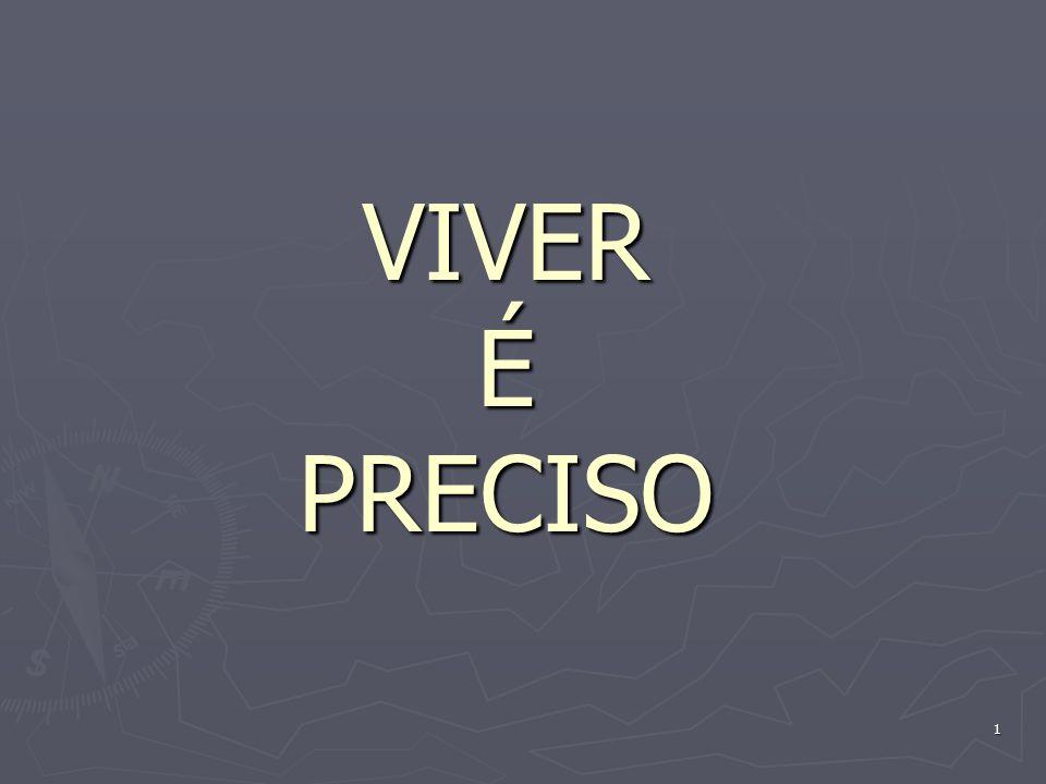 1 VIVER É PRECISO